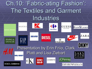 Ch.10: 'Fabric-ating Fashion': The Textiles and Garment Industries Presentation by Erin Friio, Clark