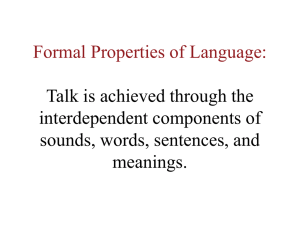 Formal Properties of Language: Talk is achieved through the interdependent components of