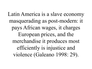 Latin America is a slave economy masquerading as post-modern: it