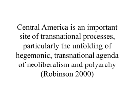Central America is an important site of transnational processes, hegemonic, transnational agenda