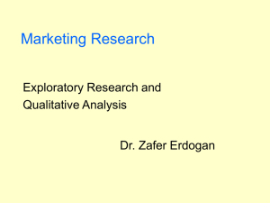 Marketing Research Exploratory Research and Qualitative Analysis Dr. Zafer Erdogan