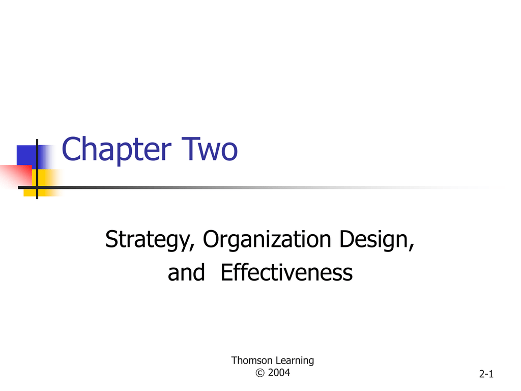 Chapter Two Strategy Organization Design And Effectiveness Thomson Learning