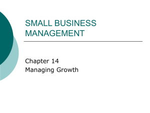SMALL BUSINESS MANAGEMENT Chapter 14 Managing Growth