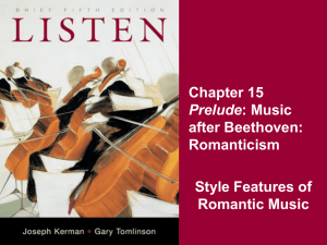 Chapter 15 after Beethoven: Romanticism Style Features of