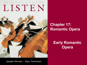 Chapter 17: Romantic Opera Early Romantic Opera