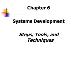 Steps, Tools, and Techniques Chapter 6 Systems Development