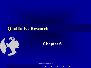 Qualitative Research Chapter 6 Marketing Research 1
