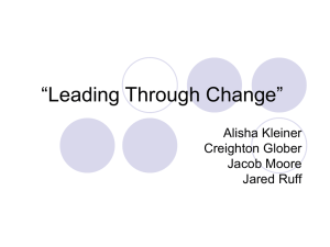 """Leading Through Change"" Alisha Kleiner Creighton Glober Jacob Moore"