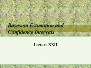 Bayesian Estimation and Confidence Intervals Lecture XXII