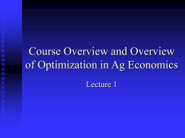 Course Overview and Overview of Optimization in Ag Economics Lecture 1