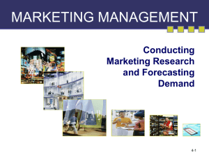 MARKETING MANAGEMENT Conducting Marketing Research and Forecasting