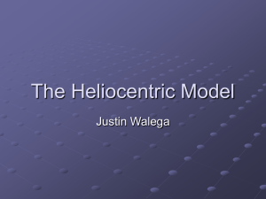 The Heliocentric Model Justin Walega