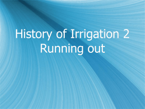 History of Irrigation 2 Running out