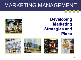 MARKETING MANAGEMENT Developing Marketing Strategies and