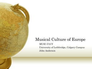 Musical Culture of Europe MUSI 3721Y University of Lethbridge, Calgary Campus John Anderson