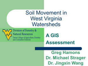 Soil Movement in West Virginia Watersheds A GIS