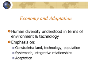 Economy and Adaptation Human diversity understood in terms of environment & technology