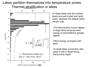 Lakes partition themselves into temperature zones Thermal stratification in lakes