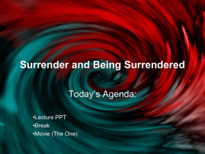 Surrender and Being Surrendered Today's Agenda: •Lecture PPT •Break