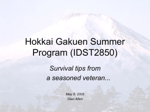 Hokkai Gakuen Summer Program (IDST2850) Survival tips from a seasoned veteran...