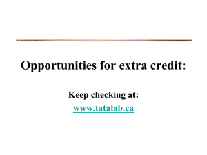 Opportunities for extra credit: Keep checking at: www.tatalab.ca