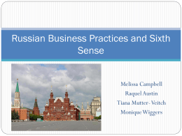 Russian Business Practices and Sixth Sense Melissa Campbell Raquel Austin