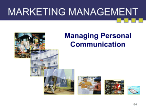 MARKETING MANAGEMENT Managing Personal Communication 10-1