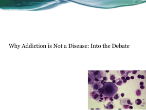 Why Addiction is Not a Disease: Into the Debate