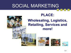 SOCIAL MARKETING PLACE: Wholesaling, Logistics, Retailing, Services and