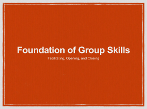 Foundation of Group Skills Facilitating, Opening, and Closing