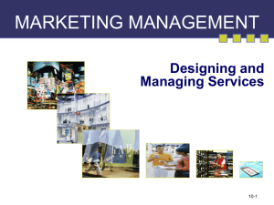MARKETING MANAGEMENT Designing and Managing Services 10-1