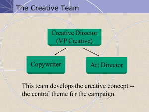 The Creative Team Creative Director (VP Creative) Copywriter