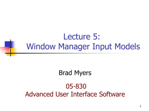 Lecture 5: Window Manager Input Models Brad Myers 05-830