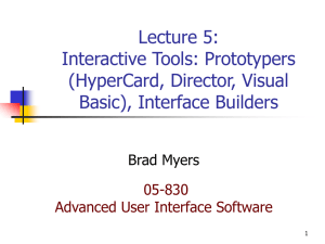 Lecture 5: Interactive Tools: Prototypers (HyperCard, Director, Visual Basic), Interface Builders