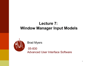 Lecture 7: Window Manager Input Models Brad Myers 05-830