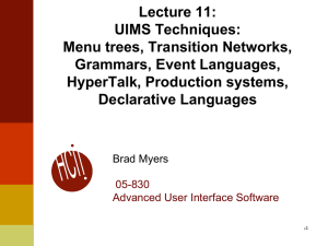 Lecture 11: UIMS Techniques: Menu trees, Transition Networks, Grammars, Event Languages,