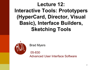 Lecture 12: Interactive Tools: Prototypers (HyperCard, Director, Visual Basic), Interface Builders,