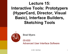 Lecture 15: Interactive Tools: Prototypers (HyperCard, Director, Visual Basic), Interface Builders,