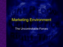 Marketing Environment The Uncontrollable Forces