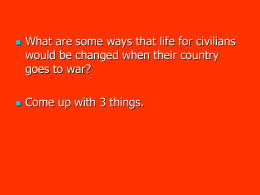 What are some ways that life for civilians goes to war?