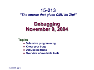 "Debugging November 9, 2004 15-213 ""The course that gives CMU its Zip!"""