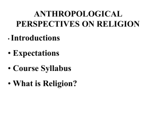ANTHROPOLOGICAL PERSPECTIVES ON RELIGION Introductions Expectations