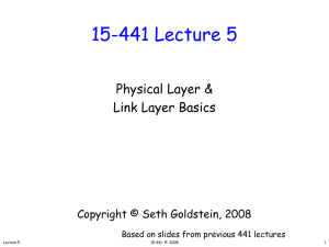 15-441 Lecture 5 Physical Layer & Link Layer Basics