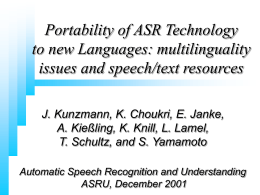 Portability of ASR Technology to new Languages: multilinguality issues and speech/text resources