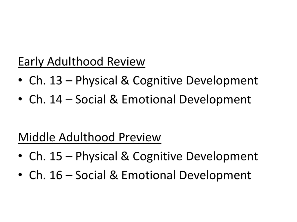 Early Adulthood Review • Ch  13 – Physical &