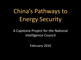 China's Pathways to Energy Security A Capstone Project for the National Intelligence Council