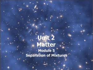Unit 2 Matter Module 5 Separation of Mixtures