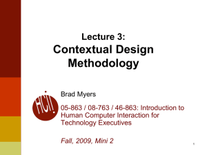 Contextual Design Methodology Lecture 3: Brad Myers
