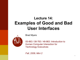 Examples of Good and Bad User Interfaces Lecture 14: Brad Myers