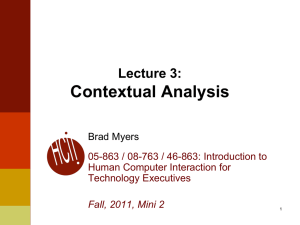 Contextual Analysis Lecture 3: Brad Myers 05-863 / 08-763 / 46-863: Introduction to